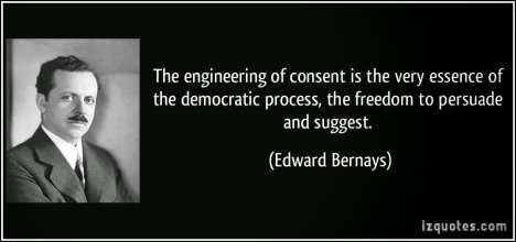 quote-the-engineering-of-consent-is-the-very-essence-of-the-democratic-process-the-freedom-to-persuade-edward-bernays-210455
